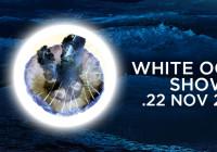 SABATO 22 NOVEMBRE, WHITE OCEAN SHOW