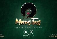 VENERDì 19.10.2018 – DONOMA PRESENTS: MOROSITAS