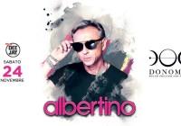 SABATO 24.11.2018 – SPECIAL GUEST DJ: ALBERTINO